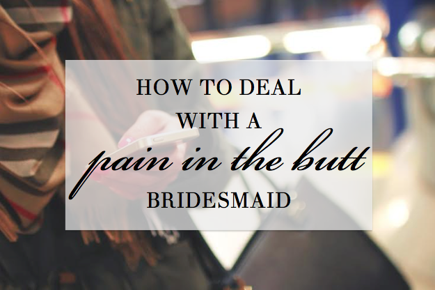 pain in the butt bridesmaid